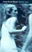 """""""Senere, Lena - roman"""" av Anne Karin Elstad"""