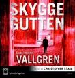 """""""Skyggegutten"""" av Carl-Johan Vallgren"""