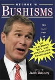 """George W. Bushisms - the Slate book of the accidental wit and wisdom of our forty-third president"" av Jacob Weisberg"