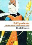 """""""Driftige damer - lærde og ledende kvinner gjennom tidene"""" av Elisabeth Aasen"""