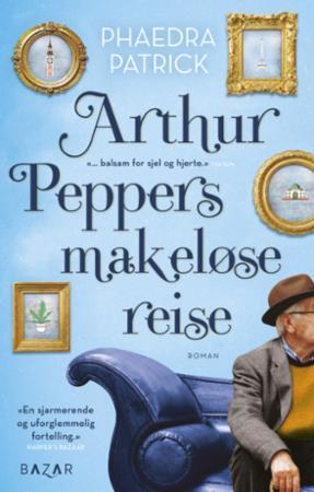 """The curious charms of Arthur Pepper"" av Phaedra Patrick"