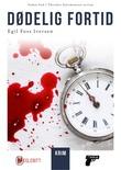 """""""Dødelig fortid"""" av Egil Foss Iversen"""