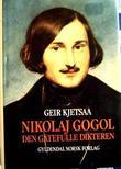"""""""Nikolaj Gogol - den gåtefulle dikteren"""" av Geir Kjetsaa"""