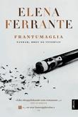 """Frantumaglia - tankar, brev og intervju"" av Elena Ferrante"