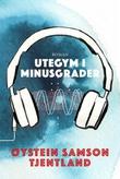 """""""Utegym i minusgrader - roman"""" av Øystein Samson Tjentland"""