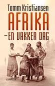 """""""Afrika - en vakker dag"""" av Tomm Kristiansen"""
