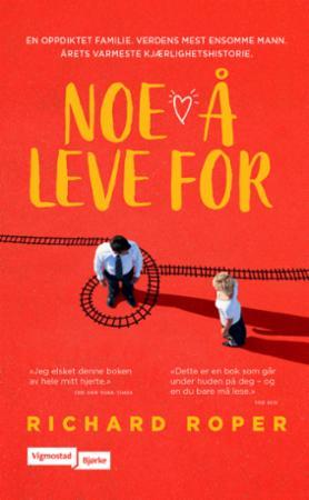 """""""Noe å leve for"""" av Richard Roper"""