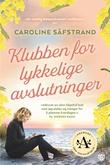 """""""Klubben for lykkelige avslutninger"""" av Caroline Säfstrand"""