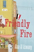 """Friendly fire"" av Alaa Al Aswany"