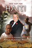 """""""Med håp for Haiti - biografien om mamma Haiti - Anne Kristine Herje"""" av Oddvar Schjølberg"""
