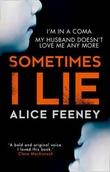"""""""Sometimes I lie"""" av Alice Feeney"""