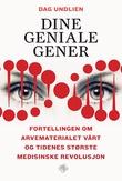 """""""Dine geniale gener - fortellingen om arvematerialet vårt og tidenes største medisinske revolusjon"""" av Dag Undlien"""