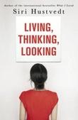 """""""Living, thinking, looking - essays"""" av Siri Hustvedt"""