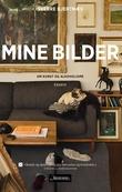 """""""Mine bilder - om kunst og alkoholisme"""" av Sverre Bjertnæs"""