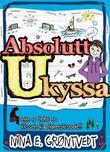 """""""Absolutt ukyssa - NB: Dette er IKKE en klissete kjærlighetshistorie!!!"""" av Nina Elisabeth Grøntvedt"""