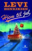 """""""Hjem til jul - fortellinger"""" av Levi Henriksen"""