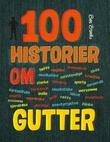 """""""100 historier om gutter"""" av Ben Brooks"""
