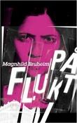 """""""På flukt - roman"""" av Magnhild Bruheim"""