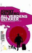 """""""All verdens ulykker - innberetning til Det kongelige norske utenriksdepartement om Jonny Halbergs reise til Romania 2005"""" av Jonny Halberg"""