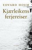 """""""Kjærleikens ferjereiser"""" av Edvard Hoem"""