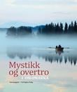 """""""Mystikk og overtro i Oslomarka"""" av Even Saugstad"""