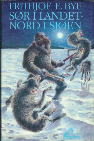 """""""Sør i landet nord i sjøen"""" av Frithjof E. Bye"""