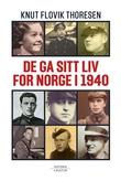 """""""De ga sitt liv for Norge i 1940"""" av Knut Flovik Thoresen"""