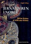 """""""Jernalderen i Norge - ca. 500 f.Kr.-1030 e.Kr."""" av Bergljot Solberg"""