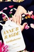 """Liebhaberne - roman"" av Anne Birkefeldt Ragde"