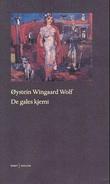 """""""De gales kjemi dikt"""" av Øystein Wingaard Wolf"""