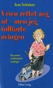 """""""Veien rettet seg ut - men jeg fullførte svingen! nye norske trafikkskademeldinger"""" av Arve Torkelsen"""