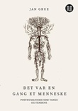 """""""Det var en gang et menneske - posthumanisme som tanke og tendens"""" av Jan Grue"""