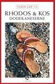 """""""Turen går til Rhodos og Kos - Dodekaneserne"""" av Mette Iversen"""