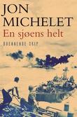 """""""En sjøens helt - [5]"""" av Jon Michelet"""