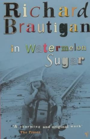 """In Watermelon Sugar"" av Richard Brautigan"