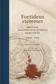 """""""Fortidens stemmer - brev fra Nasjonalbibliotekets samlinger 1378-1776"""" av Siv Frøydis Berg"""