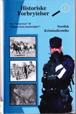 """""""Historiske Forbrytelser 1 - Fra """"Urent trav"""" til """"Bakerovnens hemmelighet"""""""" av Arne Øiamo"""
