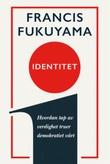 """""""Identitet - hvordan tap av verdighet truer demokratiet vårt"""" av Francis Fukuyama"""