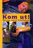 """Kom ut! - barnas store friluftsbok"" av Øivind Berg"