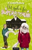 """""""Det spøker for superbitchene"""" av A. Audhild Solberg"""