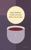 """""""Å elske sin nestes kirke som sin egen - manifest for kristen enhet & et økumenisk perspektiv på Peterembedet"""" av Peter Halldorf"""
