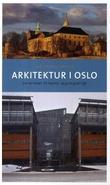 """""""Arkitektur i Oslo - en veiviser til byens bygningsmiljø"""" av Ole Daniel Bruun"""