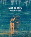 """Mot skogen - Knausgård om Munch"" av Karl Ove Knausgård"