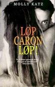"""""""Løp Caron løp!"""" av Molly Katz"""