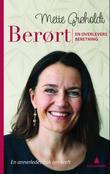 """""""Berørt - en overlevers beretning"""" av Mette Grøholdt"""