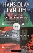 """""""Katalysatormordet ; Kameleonmenneskene"""" av Hans Olav Lahlum"""
