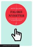 """""""Falske nyheter løgn, desinformasjon og propaganda i den digitale offentligheten"""" av Bente Kalsnes"""