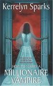 """""""How to Marry a Millionaire Vampire (Avon Romance)"""" av Kerrelyn Sparks"""