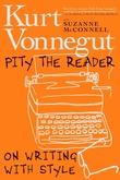 """Pity the reader on writing with style"" av Kurt Vonnegut"