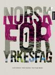 """""""Norsk for yrkesfag 1"""" av Cecilie Gitmark"""